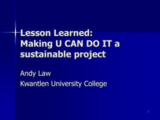 Lesson Learned: Making U CAN DO IT a  sustainable project