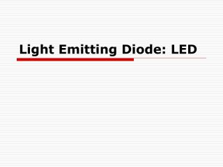 Light Emitting Diode: LED
