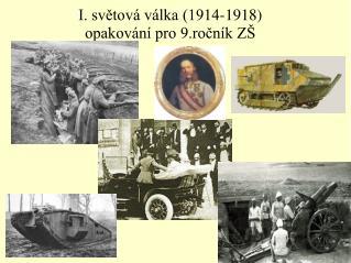 I. svetov  v lka 1914-1918 opakov n  pro 9.rocn k Z