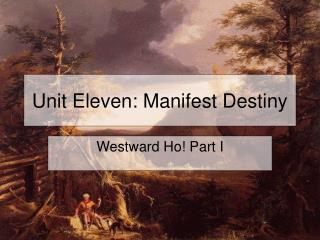 Unit Eleven: Manifest Destiny