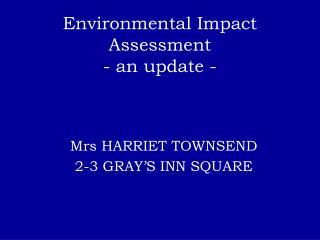 Environmental Impact Assessment - an update -