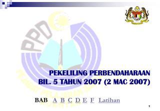 PEKELILING PERBENDAHARAAN  BIL. 5 TAHUN 2007 (2 MAC 2007)