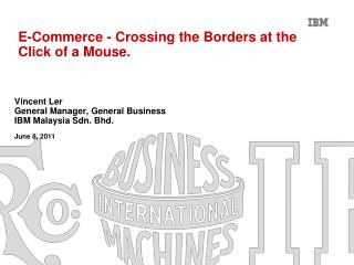 E-Commerce - Crossing the Borders at the Click of a Mouse.