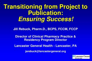 Transitioning from Project to Publication:  Ensuring Success!