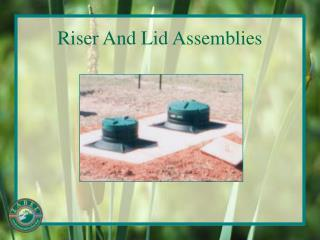 Riser And Lid Assemblies