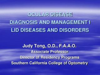 OCULAR DISEASE  DIAGNOSIS AND MANAGEMENT I LID DISEASES AND DISORDERS