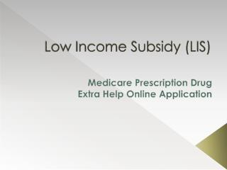 Low Income Subsidy (LIS)