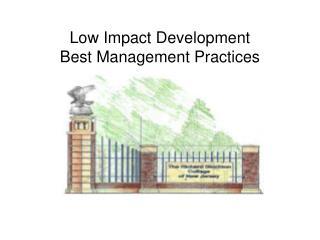 Low Impact Development Best Management Practices