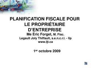 PLANIFICATION FISCALE POUR LE PROPRIÉTAIRE D'ENTREPRISE
