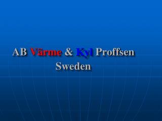 AB Värme  &  Kyl Proffsen Sweden