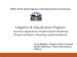 Greg Ridgley, Deputy Chief Counsel Renée Martínez, Chief Information Officer