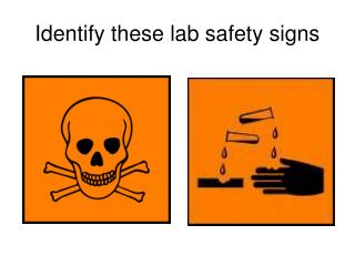Identify these lab safety signs