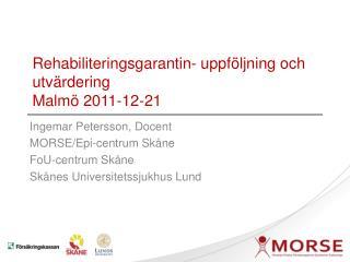 Rehabiliteringsgarantin- uppf ljning och utv rdering Malm  2011-12-21