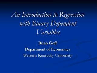 An Introduction to Regression with Binary Dependent Variables