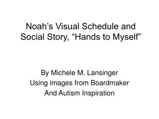 """Noah's Visual Schedule and Social Story, """"Hands to Myself"""""""