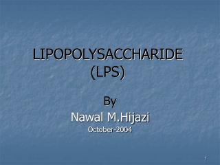 LIPOPOLYSACCHARIDE (LPS)