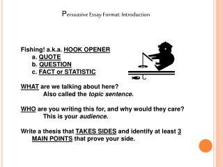 P ersuasive Essay Format: Introduction