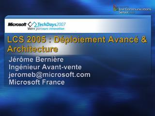 LCS 2005 : D ploiement Avanc   Architecture