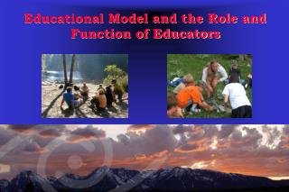 Educational Model and the Role and Function of Educators