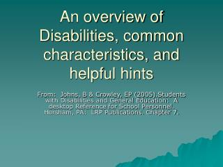 An overview of Disabilities, common characteristics, and helpful hints