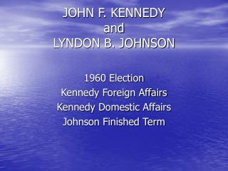 JOHN F. KENNEDY and  LYNDON B. JOHNSON