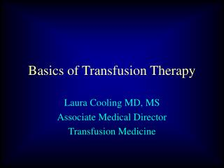 Basics of Transfusion Therapy