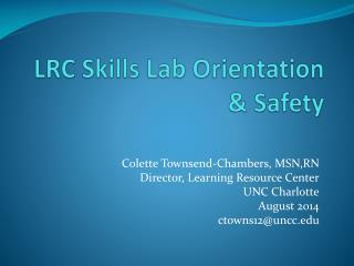 LRC Skills Lab Orientation & Safety
