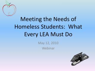 Meeting the Needs of Homeless Students:  What Every LEA Must Do