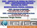 IRRF - IMPOSTO DE RENDA NA FONTE e CSRF   CONTRIBUI  ES SOCIAIS RETIDAS NA FONTE BENEFICI RIOS PESSOA JUR DICA   IRRF -
