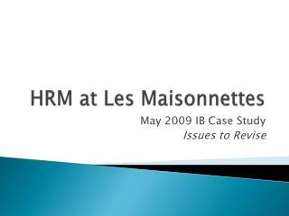 HRM at Les  Maisonnettes