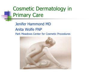 Cosmetic Dermatology in Primary Care
