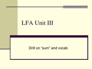 LFA Unit III
