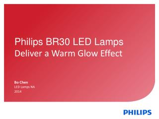 Philips BR30 LED Lamps  Deliver  a  Warm Glow Effect