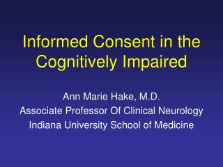 Informed Consent in the Cognitively Impaired