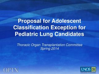 Proposal for Adolescent Classification Exception for Pediatric Lung Candidates