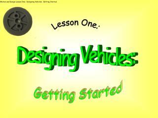 Designing Vehicles: