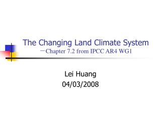 The Changing Land Climate System - Chapter 7.2 from IPCC AR4 WG1