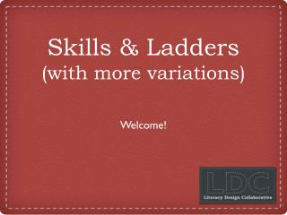 Skills & Ladders (with more variations)