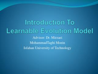 Introduction To  Learnable Evolution Model