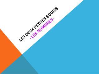 LES DEUX PETITES SOURIS - LES NOMBRES -