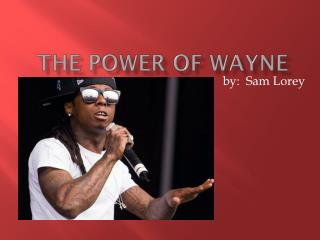 The Power of Wayne