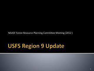 USFS Region 9 Update