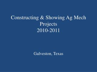 Constructing & Showing Ag  Mech  Projects 2010-2011