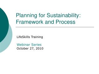 Planning for Sustainability:  Framework and Process
