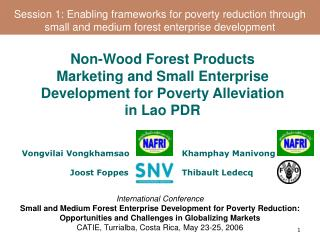 International Conference Small and Medium Forest Enterprise Development for Poverty Reduction: