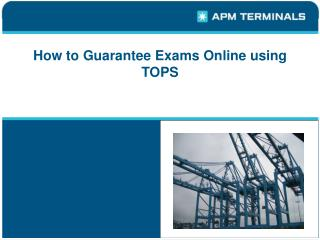 How to Guarantee Exams Online using TOPS