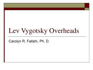 Lev Vygotsky Overheads