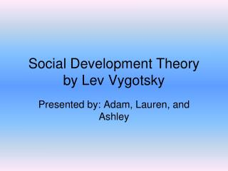 Social Development Theory by Lev Vygotsky