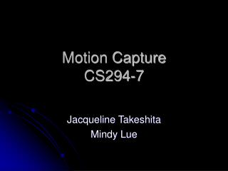 Motion Capture CS294-7