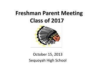 Freshman Parent Meeting Class of 2017